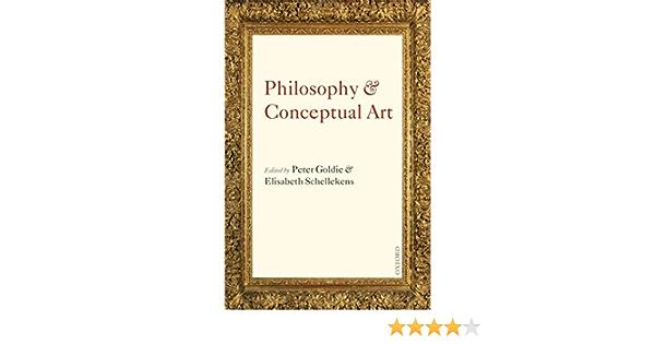 Amazon Com Philosophy And Conceptual Art 9780199568253 Goldie Peter Schellekens Elisabeth Books
