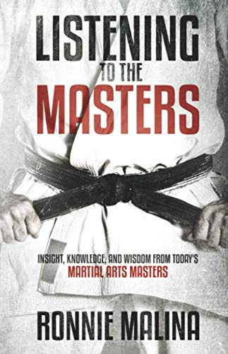 Listening to the Masters: Insight, Knowledge, and Wisdom from Today's Martial Arts Masters]()