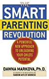 The Smart Parenting Revolution, Dawna Markova, 034548245X