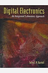 Digital Electronics: An Integrated Laboratory Approach Paperback