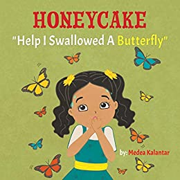 Honeycake: Help I Swallowed a Butterfly by [Kalantar, Medea]