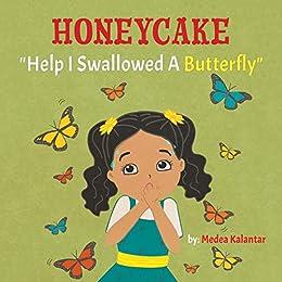 Honeycake: Help I Swallowed a Butterfly by [Kalantar, Medea]