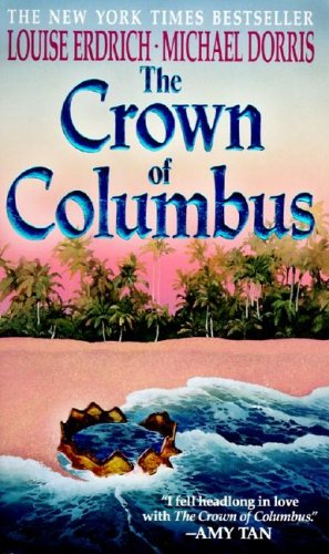 The Crown Of Columbus by Michael Dorris and Louise Erdrich
