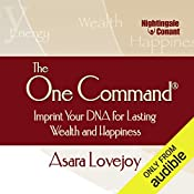 The One Command: Imprint Your DNA for Lasting Wealth and Happiness   Asara Lovejoy