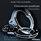 Cincuenta Sombras Liberadas [Fifty Shades Freed] Audiobook by E. L. James Narrated by Aura Caamaño