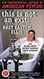 This Is Not an Exit: The Fictional World of Bret Easton Ellis [VHS]