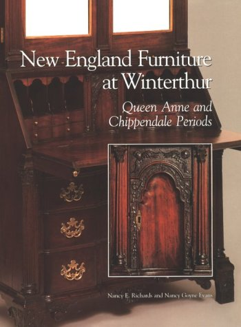New England Furniture at Winterthur: Queen Anne and Chippendale Periods (Winterthur Book)