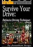 Survive Your Drive: Defensive Driving Techniques