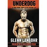 UNDERDOG, A True Crime Thriller of Prison Life: Prison Killers 4