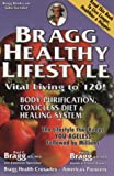 Bragg Healthy Lifestyle, Paul C. Bragg and Patricia Bragg, 0877900043