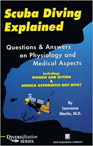 Scuba Diving Explained: Questions and Answers on Physiology and ...