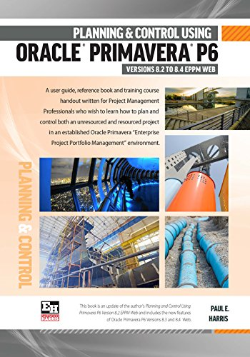 Planning and Control Using Oracle Primavera P6 Version 8.2 to 8.4 EPPM Web Pdf