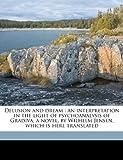 Delusion and Dream, Sigmund Freud and Wilhelm Jensen, 1171712146