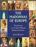 The Madonnas of Europe, Janusz Rosikon, 0898708494