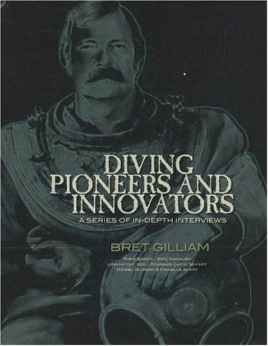 Diving Pioneers and Innovators: A Series of In-Depth ...