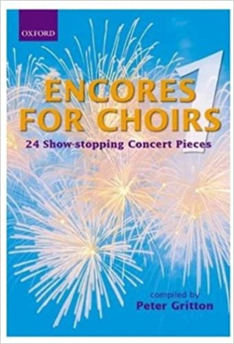 Encores for Choirs 1: 24 Show-Stopping Concert Pieces: Vocal Score
