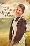 Finding Love at Home (The Beiler Sisters)