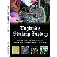 England's Striking History: A Brief History of England and Its Silver Hammered Coinage