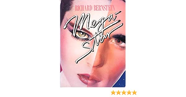 Megastar: Richard Bernstein, Andre Leon Talley: 9780394623054: Amazon.com: Books