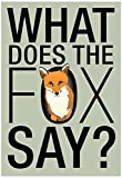 What Does the Fox Say? Poster 13 x 19in