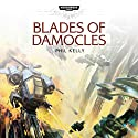Blades of Damocles: Warhammer 40,000: Space Marine Battles Audiobook by Phil Kelly Narrated by John Banks