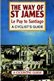 img - for The Way of St. James: Le Puy to Santiago - A Cyclist's Guide (Bike Guides - UK) book / textbook / text book
