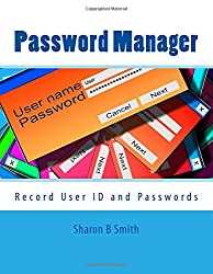 Password Manager: Keep Record of Internet User ID and Passwords in the Password Manage. Keep your internet login info in a safe offline location.
