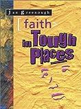 Faith in Tough Places, Jan Greenough, 1854245856