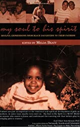 My Soul To His Spirit: Soulful Expressions From Black Daughters To Their Fathers