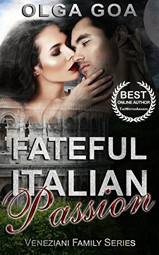 FATEFUL ITALIAN PASSION: Dark Billionaire Romance (Bipolar Bad Boy) (Veneziani Family Book 1)