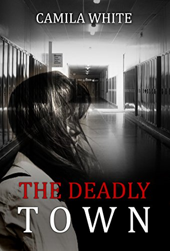 Horror : The deadly town: Thriller Suspense( The Secret death SPECIAL FREE BOOK INCLUDED) (Horror Suspense Paranormal Short Stories) (Supernatural, Suspense, Psychological Thriller)