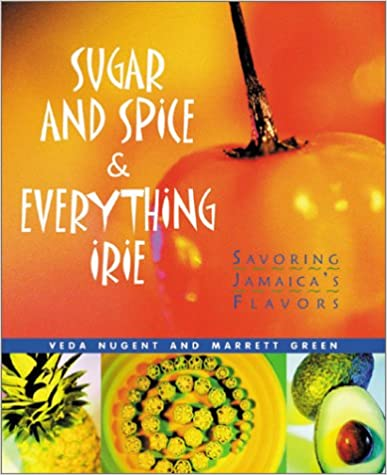 Book Sugar and Spice & Everything Irie: Savoring Jamaica's Flavors