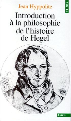 Introduction à la philosophie de l'histoire de Hegel Poche – 1 novembre 1983 Jean Hyppolite Seuil 2020066211 Philosophes