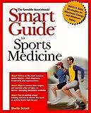 Smart Guide to Sports Medicine, Sheila Sobell, 0471356476