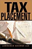 Tax Placement, Lawrance George Lux, 0595656714