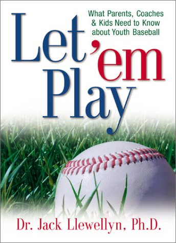 Kids About Baseball (Let 'em Play: What Parents, Coaches, & Kids Need to Know about Youth Baseball)