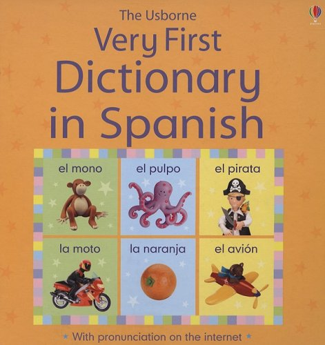 The Usborne Very First Dictionary in Spanish (Very First Dictionaries) (Spanish and English Edition)