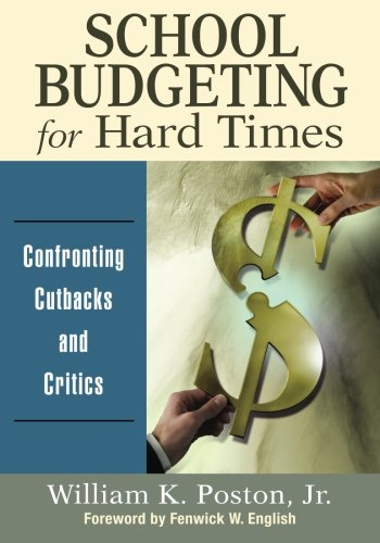 School Budgeting for Hard Times: Confronting Cutbacks and Critics