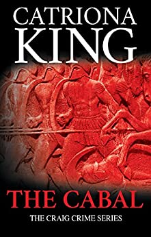 The Cabal (The Craig Crime Series Book 16) by [King, Catriona]