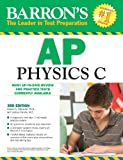 Barron's AP Physics C, 3rd Edition, Robert A. Pelcovits and Joshua Farkas, 0764147072
