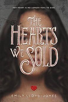The Hearts We Sold (English Edition) por [Lloyd-Jones, Emily]