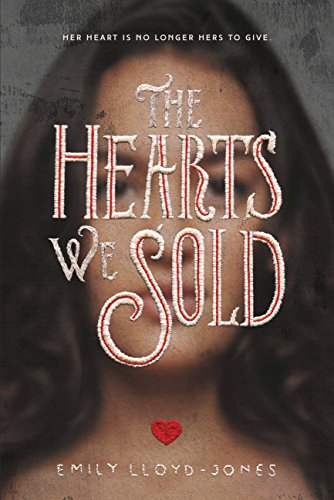 The Hearts We Sold by [Lloyd-Jones, Emily]