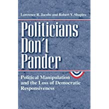 Politicians Don't Pander: Political Manipulation and the Loss of Democratic Responsiveness