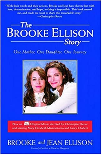 The Brooke Ellison Story: One Mother, One Daughter, One Journey ...