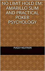 No Limit Hold Em: Amarillo Slim and Practical Poker Psychology (English Edition)