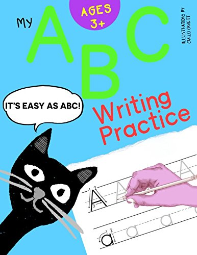 My ABC Writing Practice: Letter Tracing Practice Workbook (A to Z - Easy as ABC)