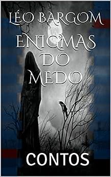 ENIGMAS DO MEDO: CONTOS (Portuguese Edition) by [BARGOM, LÉO]