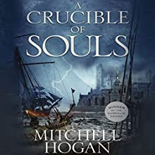 A Crucible of Souls: The Sorcery Ascendant Sequence, Book 1 Audiobook by Mitchell Hogan Narrated by Oliver Wyman