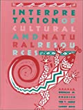 Interpretation of Cultural and Natural Resources, Knudson, Douglas M. and Beck, Larry, 0910251703