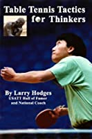 Table Tennis Tactics For Thinkers (English